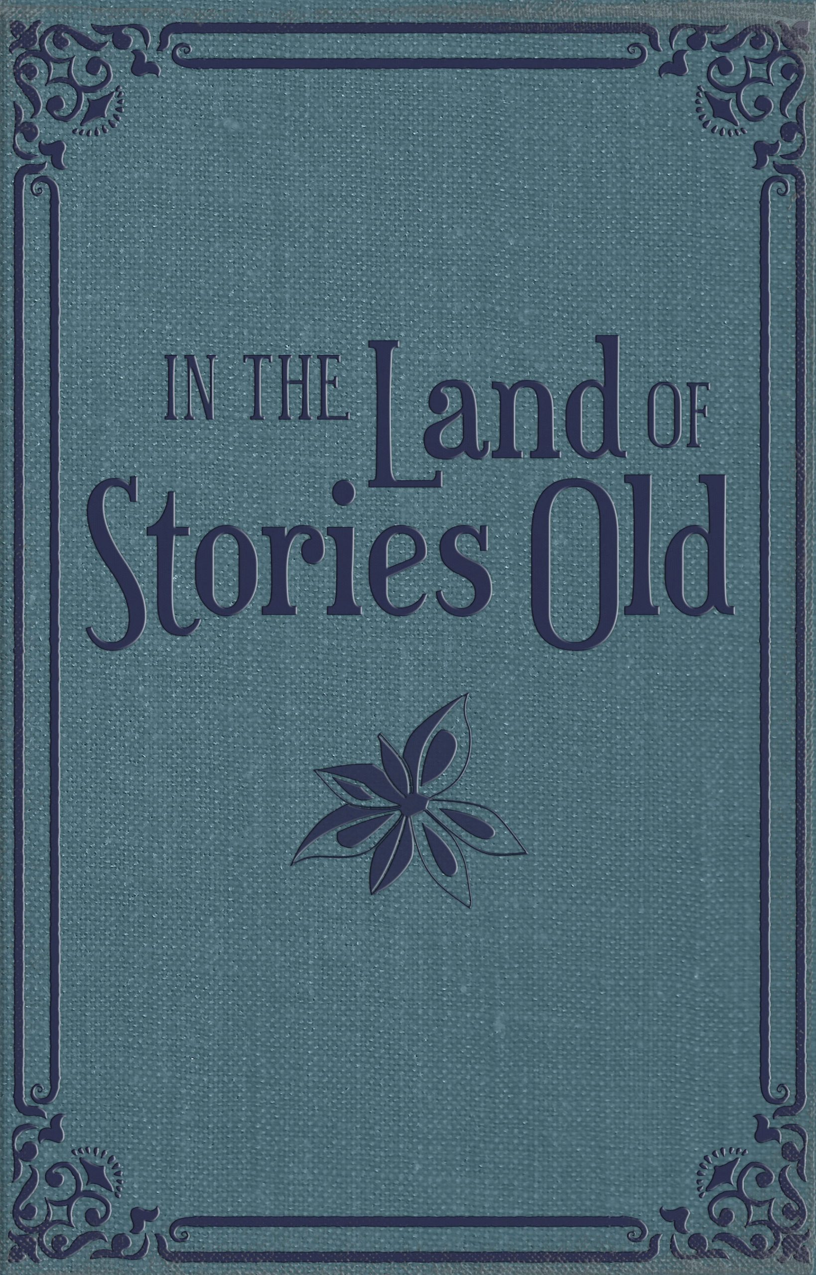 front cover for In the Land of Stories Old
